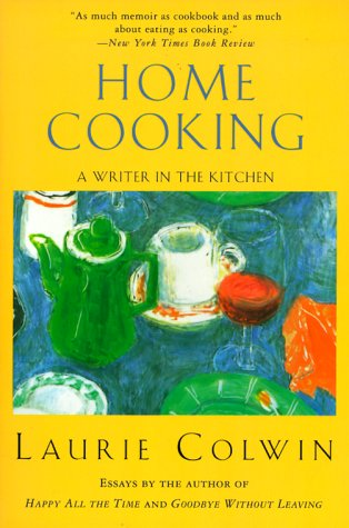 9780060955304: Home Cooking: A Writer in the Kitchen
