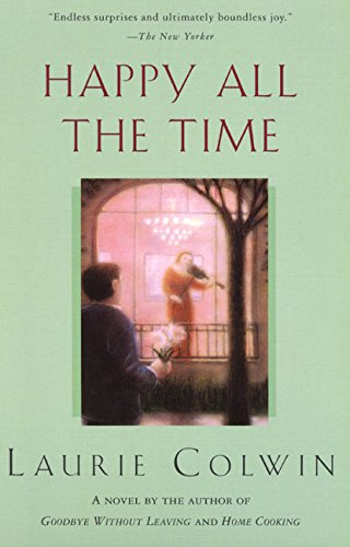 9780060955328: Happy All the Time: A Novel