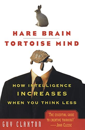9780060955410: Hare Brain, Tortoise Mind: How Intelligence Increases When You Think Less