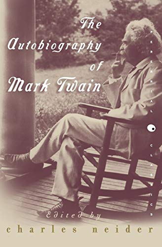 9780060955427: The Autobiography of Mark Twain: In Defense of Naps, Bacon, Martinis, Profanity, and Other Indulgences (Perennial Classics)