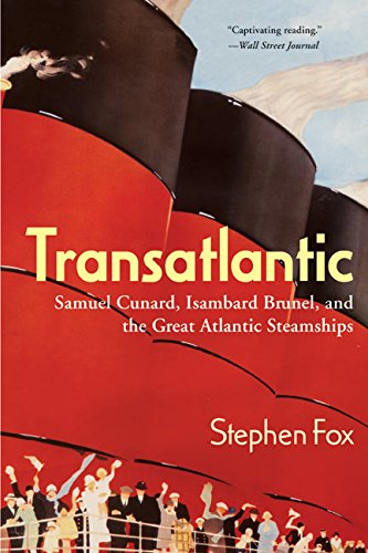 9780060955496: Transatlantic: Samuel Cunard, Isambard Brunel, and the Great Atlantic Steamships