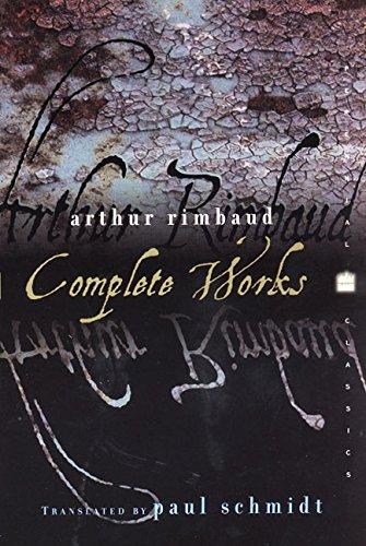 Arthur Rimbaud: Complete Works (Perennial Classics): Arthur Rimbaud