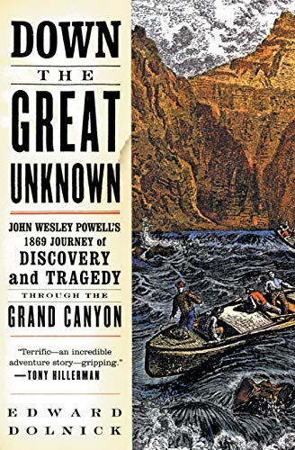 9780060955861: Down the Great Unknown: John Wesley Powell's 1869 Journey of Discovery and Tragedy Through the Grand Canyon