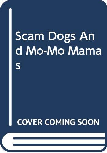 9780060955908: Scam Dogs And Mo-Mo Mamas