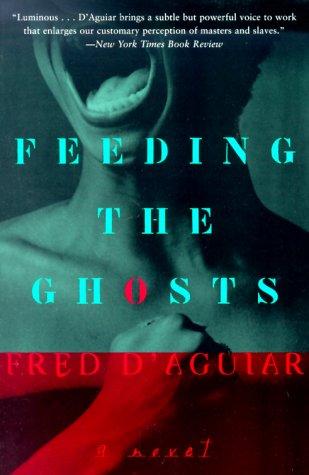 Feeding the Ghosts: D'Aguiar, Fred