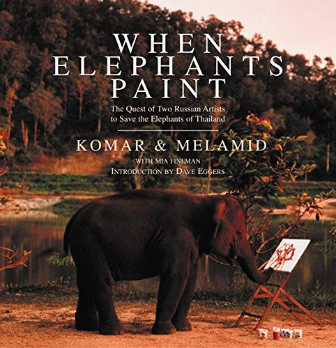 9780060955960: When Elephants Paint: The Quest of Two Russian Artists to Save the Elephants of Thailand