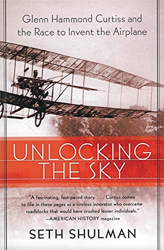 9780060956158: Unlocking the Sky: Glenn Hammond Curtiss and the Race to Invent the Airplane