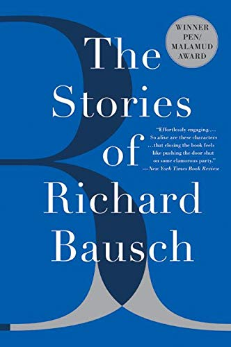 9780060956226: The Stories of Richard Bausch
