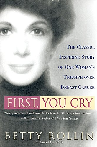 9780060956301: First, You Cry