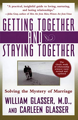 9780060956332: Getting Together and Staying Together: Solving the Mystery of Marriage