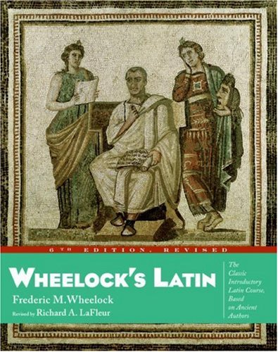 Wheelock's Latin, 6th Edition (0060956410) by Wheelock, Frederic M.; LaFleur, Richard A.