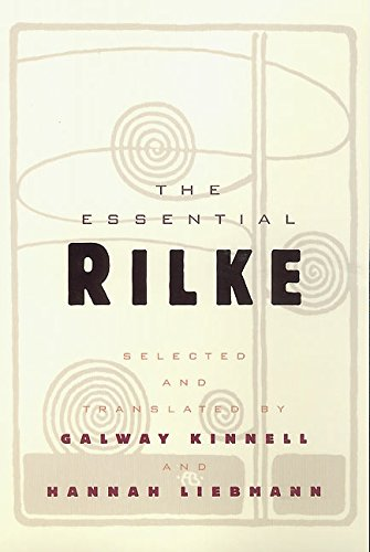 The Essential Rilke: Kinnell, Galway (translator); Liebmann, Hannah (translator)