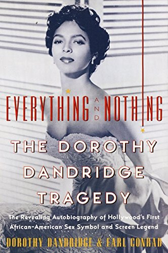 9780060956752: Everything and Nothing : The Dorothy Dandridge Tragedy