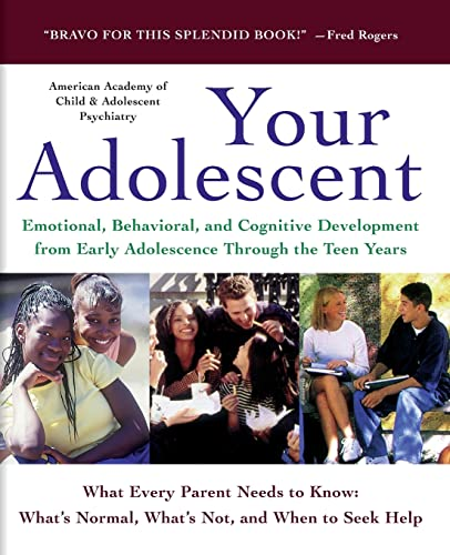 9780060956769: Your Adolescent: Emotional, Behavioral, and Cognitive Development from Early Adolescence Through the Teen Years