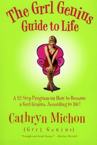 9780060956820: The Grrl Genius Guide to Life: A Twelve-Step Program on How to Become a Grrl Genius, According to Me!