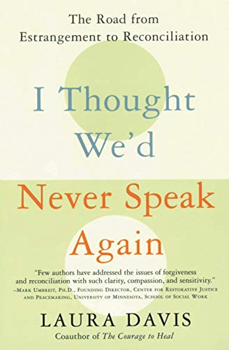 9780060957025: I Thought We'd Never Speak Again: The Road from Estrangement to Reconciliation