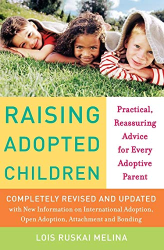 9780060957179: Raising Adopted Children, Revised Edition: Practical Reassuring Advice for Every Adoptive Parent