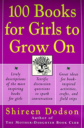 9780060957186: 100 Books for Girls to Grow on: An Inspiring Approach to Reading