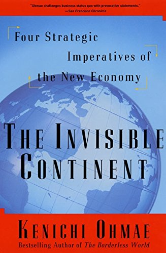 9780060957421: The Invisible Continent: Four Strategic Imperatives of the New Economy