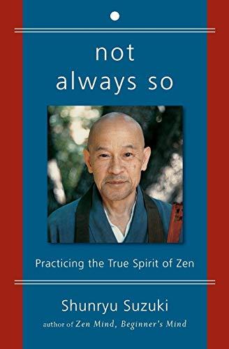 9780060957544: Not Always So: Practicing the True Spirit of Zen