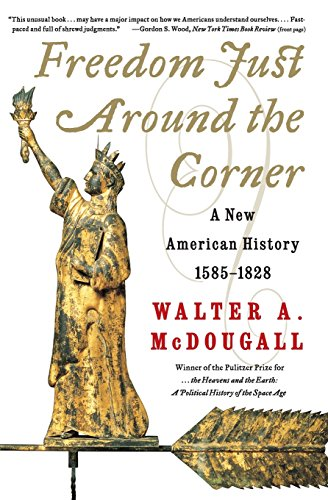 9780060957551: Freedom Just Around the Corner: A New American History: 1585-1828