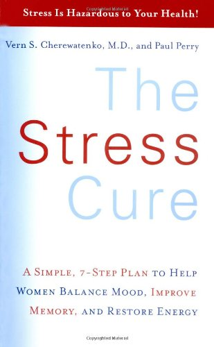 9780060957841: The Stress Cure: A Simple, 7-Step Plan to Help Women Balance Mood, Improve Memory, and Restore Energy