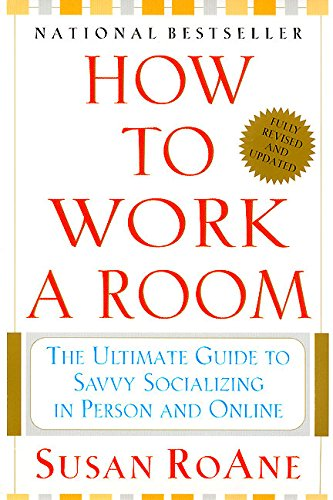 9780060957858: How to Work a Room: The Ultimate Guide to Savvy Socializing in Person and Online