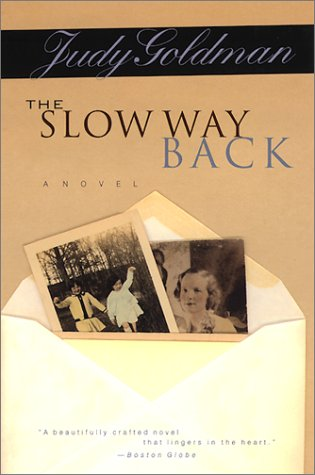 9780060957896: The Slow Way Back: A Novel