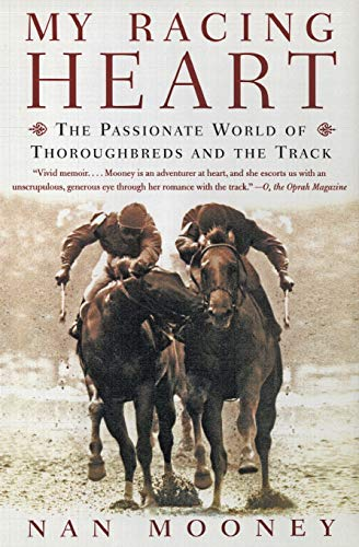 9780060958084: My Racing Heart: The Passionate World of Thoroughbreds and the Track