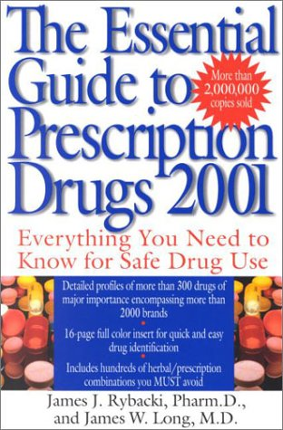 9780060958169: The Essential Guide to Prescription Drugs 2001: Everything You Needed to Know For Safe Drug Use
