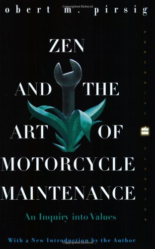9780060958329: Zen and the Art of Motorcycle Maintenance: An Inquiry Into Values (Perennial Classics)