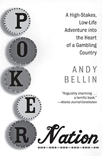 9780060958473: Poker Nation: A High-Stakes, Low-Life Adventure into the Heart of a Gambling Country