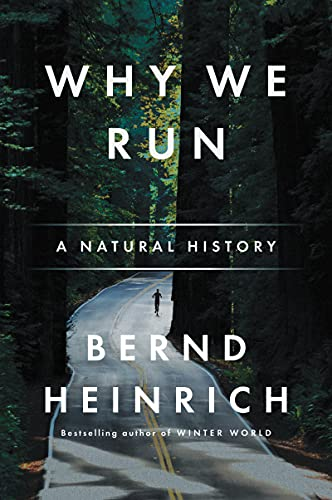 Why We Run: A Natural History (9780060958701) by Heinrich, Bernd