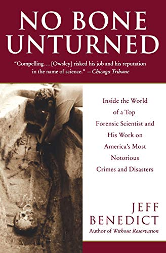 9780060958886: No Bone Unturned: Inside the World of a Top Forensic Scientist and His Work on America's Most Notorious Crimes and Disasters