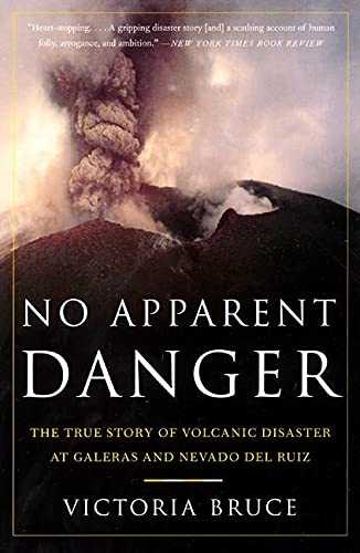 9780060958909: No Apparent Danger: The True Story of Volcanic Disaster at Galeras and Nevado Del Ruiz
