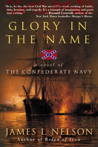 9780060959050: Glory in the Name: A Novel of the Confederate Navy