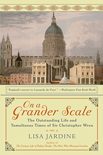 9780060959104: On a Grander Scale: The Outstanding Life and Tumultuous Times of Sir Christopher Wren