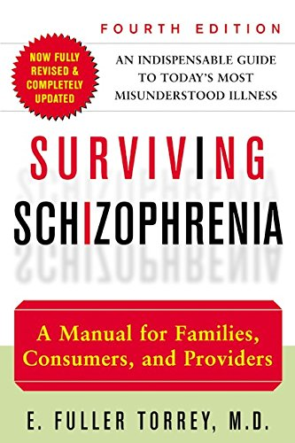 9780060959197: Surviving Schizophrenia: A Manual for Families, Consumers, and Providers (4th Edition)
