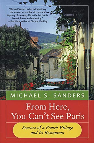 9780060959203: From Here, You Can't See Paris: Seasons of a French Village and Its Restaurant