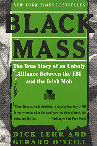 9780060959258: Black Mass: The True Story of an Unholy Alliance Between the FBI and the Irish Mob