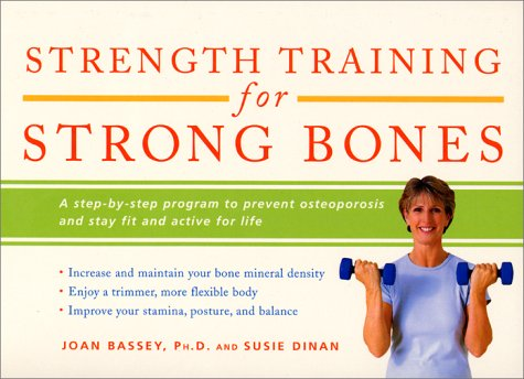 9780060959265: Strength Training for Beginners: A Step-By-Step Program to Prevent Osteoporosis and Stay Fit and Active for Life (Harperresource Books)