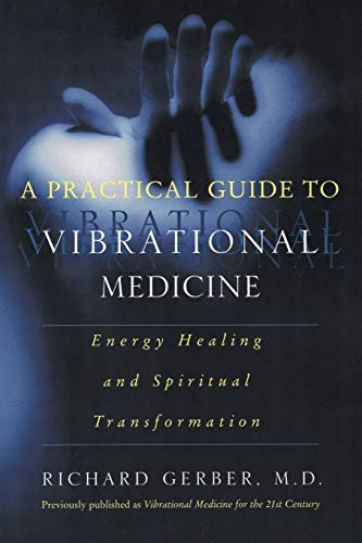 9780060959371: A Practical Guide to Vibrational Medicine: Energy Healing and Spiritual Transformation