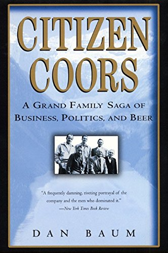 9780060959463: Citizen Coors: A Grand Family Saga of Business, Politics, and Beer