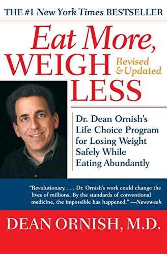9780060959579: Eat More, Weigh Less: Dr. Dean Ornish's Advantage Ten Program for Losing Weight Safely While Eating Abundantly
