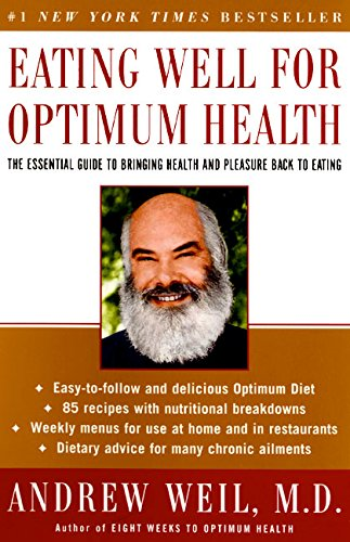 9780060959586: Eating Well for Optimum Health: The Essential Guide to Bringing Health and Pleasure Back to Eating