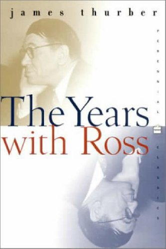 9780060959715: The Years with Ross (Perennial Classics)