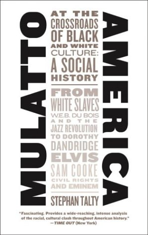 9780060959746: Mulatto America: At the Crossroads of Black and White Culture: A Social History