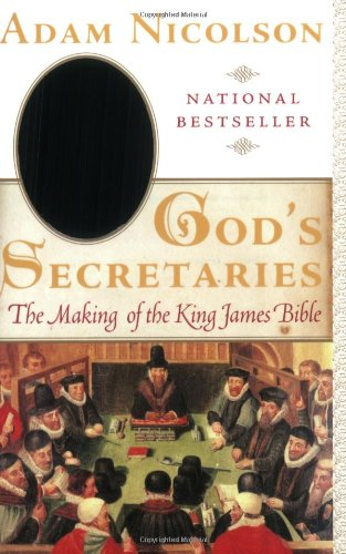9780060959753: God's Secretaries: The Making of the King James Bible