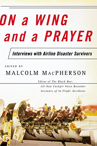 9780060959784: On a Wing and a Prayer: Interviews with Airline Disaster Survivors