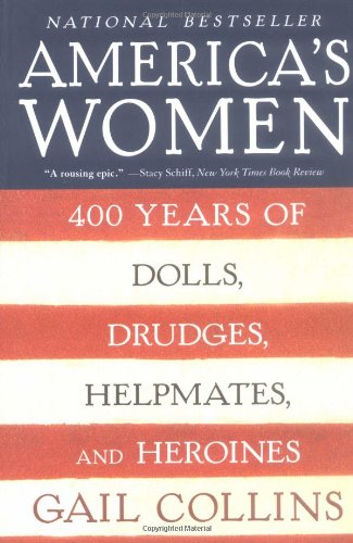 9780060959814: America's Women: Four Hundred Years of Dolls, Drudges, Helpmates, and Heroines